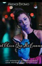 De El Chico Que Me Enamoré by AlexaBravo8