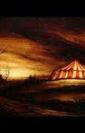The Circus (The Freak Saga) ((RP)) by __Chambi__