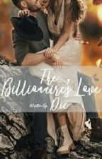 The Billionaire's Love  by My_passion94
