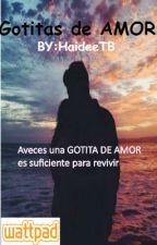 gotitas de amor by JuanaHaideeTorresBra