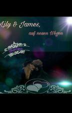Lily&James 2. Auf neuen Wegen by NessiLupin