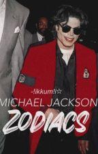 ||MICHAEL JACKSON ZODIACS||♡||😱😂☺|| by MJMOONWALKERFOREVERA