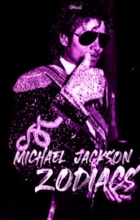||MICHAEL JACKSON ZODIACS||♡||😱😂☺|| by That_Loyal_Chick
