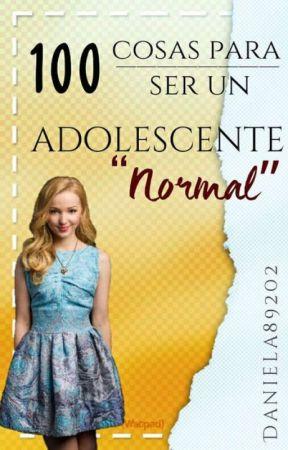 """100 cosas para ser un adolescente """"Normal"""" #CPZ2 by Daniela89202"""
