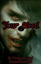 Your Blood by ShadowPainter666