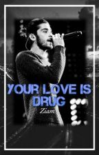 Your love is drug |ziam| by ziamisamorous