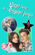 Secret love - a Ruggarol fanfic by ruggarolstories_
