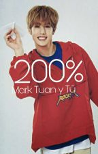 200% ~ Mark Tuan  y Tú  by KatherineAaliha_18
