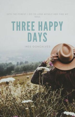 Three happy days // au. by iynesg