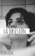 La obsesión by VCarvajal