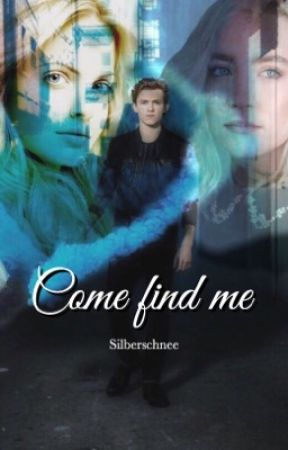Come find me  *COMING SOON* by Silberschnee