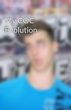 My COC Evolution by smartandtalented