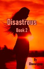 Beautiful Disaster (Jasper Hale Love Story) Book 2 by Chanelypop