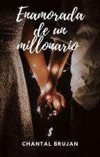 Enamorada de un millonario [Pausada] by chanty-02