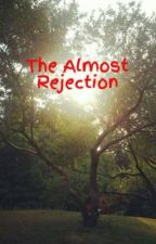The Almost Rejection by infernal_insturments