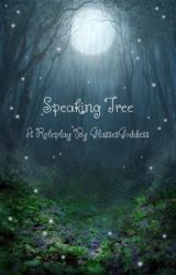 Speaking Tree - A Roleplay by GlassesGoddess