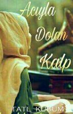 ACIYLA DOLAN KALP by tatl_kusum