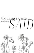 The things i've never said by gesichtszuege