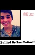 Bullied by Sam Pottorff by O2Lzzz