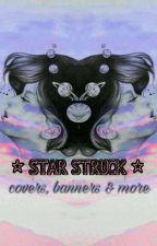 ⭐ STARSTRUCK ⭐ ~Cover, Banner & Quotes Book!  by _Roleplay_Mom_