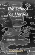 The School for Heroes by khadijiah1