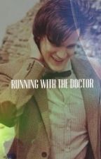 Running With The Doctor (Doctor Who Fanfic) by kawaiiturtlez