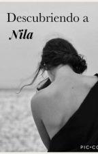 Descubriendo a Nila  by ngomez83