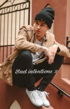 Bad intentions 2 ( Kian lawley fanfic) sequel too bad intentions  by o2lfever