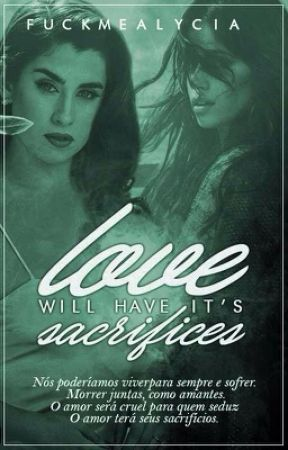 love will have it's sacrifices; camren by fuckmealycia