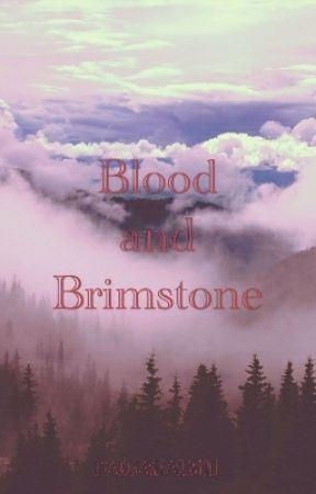 Blood and Brimstone by aboutaveragewriter
