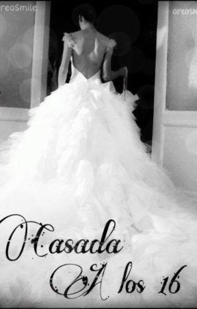 Casada a los 16 ® by OreoSmile