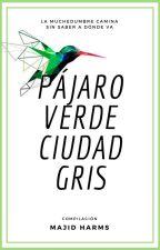 Pájaro verde, ciudad gris by MajidHarms