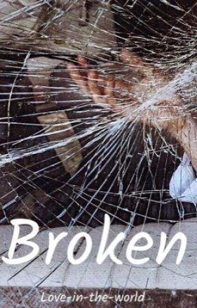 Broken  by love-in-the-world