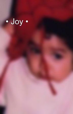 • Joy •  by HonestJ