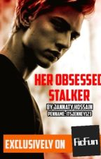 My Obsessed Stalker {Complete} by itsjenney123