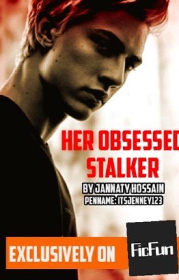 Her Obsessed Stalker [SAMPLE] - J H - Wattpad