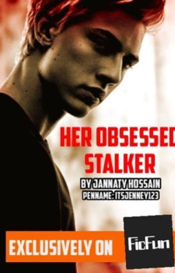 My Obsessed Stalker {Complete}