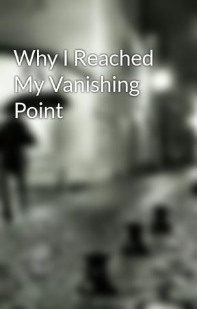 Why I Reached My Vanishing Point by iamfreida