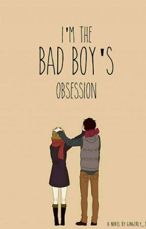 I'm The Bad Boy's Obsession by IAmGroooooooooooooot
