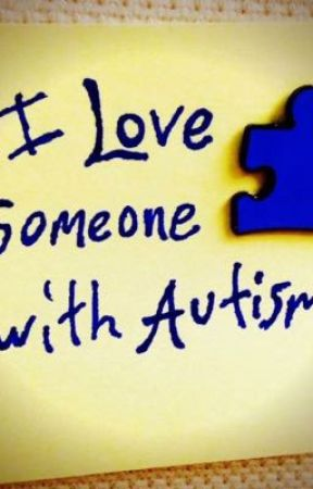 I love someone with autism  by youtubedaviestu