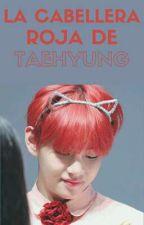 La Cabellera Roja de Taehyung [YoonTae] by TaeTaeEsDeSuga