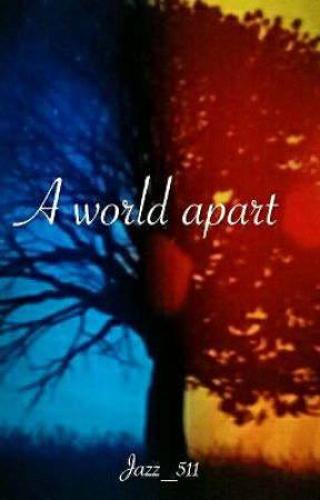 a world apart by Jazz_511