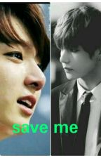 SAVE ME《vkook》editado  by baek__kook