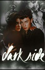 Dark Side {Shawn Mendes Fan Fiction}* by Fearless05