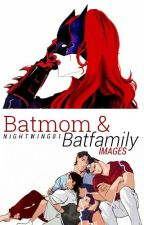 Batmom & Batfamily images by K_Writer_