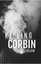 Killing Corbin by celliem