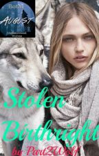 Stolen Birthright - #Wattys2017 by Part2Wolf