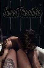 Sweet Creature |L.S| Os [EDITANDO] by Fuck_me_hard_Daddy