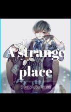 A Strange Place Black Butler x modern reader by EternallySuffering