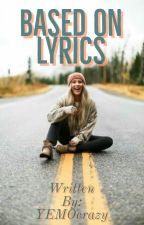 Based on Lyrics by YEMOcrazy